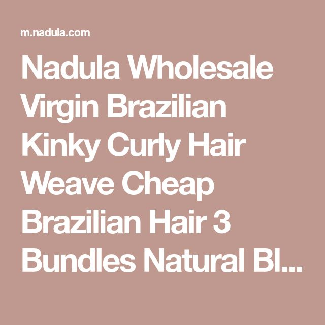 Nadula Wholesale Virgin Brazilian Kinky Curly Hair Weave Cheap Brazilian Hair 3 Bundles Natural Black | Nadula