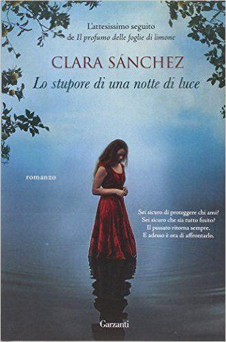 Amazon.it: Lo stupore di una notte di luce - Clara Sánchez, E. Budetta - Libri