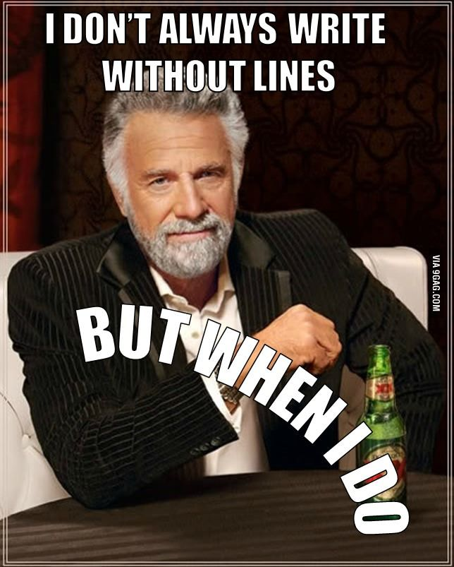 I don't always write without lines