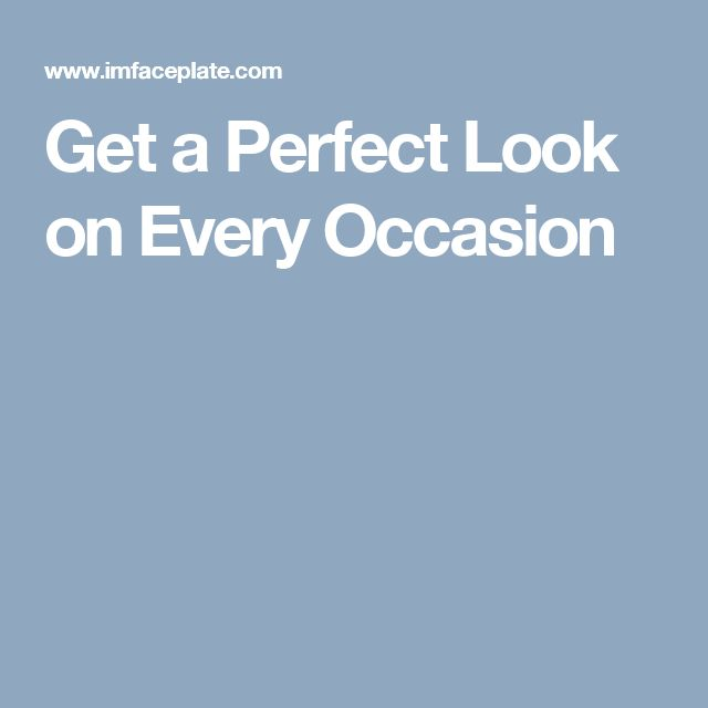 Get a Perfect Look on Every Occasion
