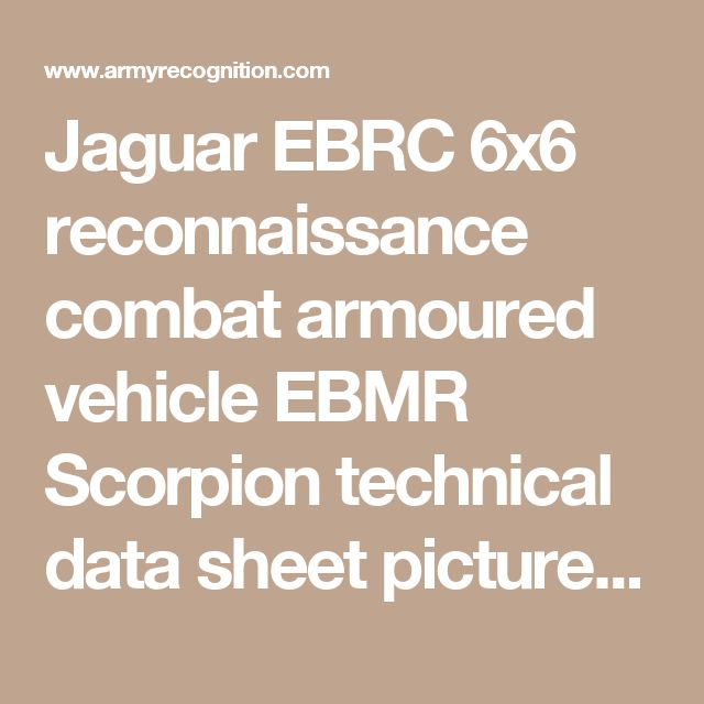 Jaguar EBRC 6x6 reconnaissance combat armoured vehicle EBMR Scorpion technical data sheet pictures | French army france wheeled armoured vehicle UK | French army military equipment vehicle UK