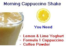 the Morning Cappuccino Shake.  Ideal if you need that instant 'pick up'.  You need 2 tbs. Herbalife Cappuccino Formula 1 Shake Mix - 250ml low fat Lemon & Lime yoghurt - Some extra coffee powder (optional) Place all ingredients in the blender and mix thoroughly until smooth. To find out how this fits into a herbalife diet plan visit http://www.fitsmoothie.co.uk/the-best-herbalife-diet-plan/