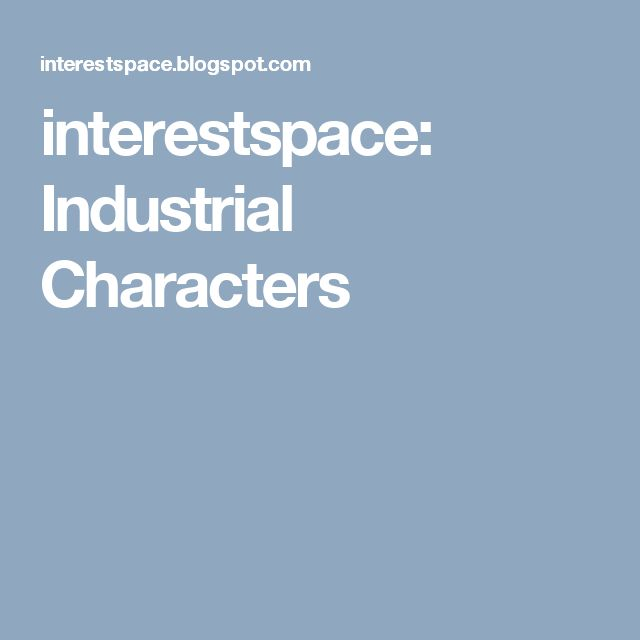 interestspace: Industrial Characters