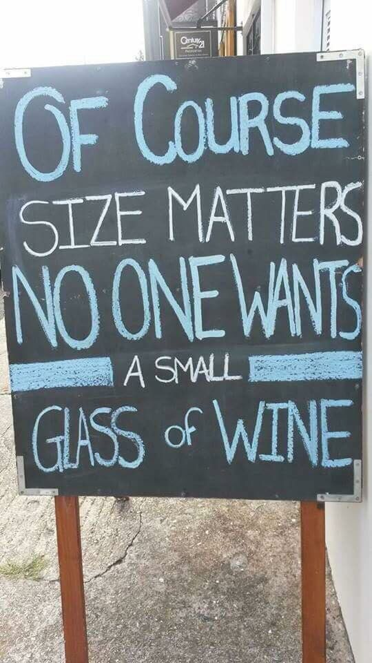 Of course size matters. No one wants a small glass of wine.
