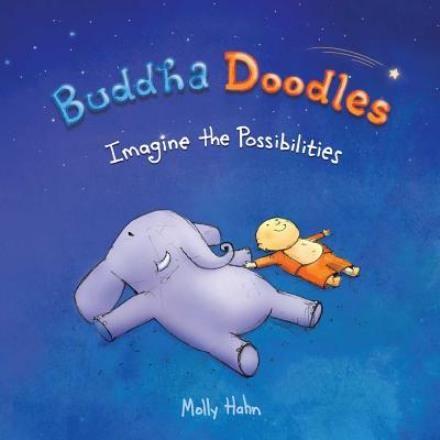 Buddha Doodles: Imagine the Possibilities af Molly Hahn (Bog) - køb hos Saxo