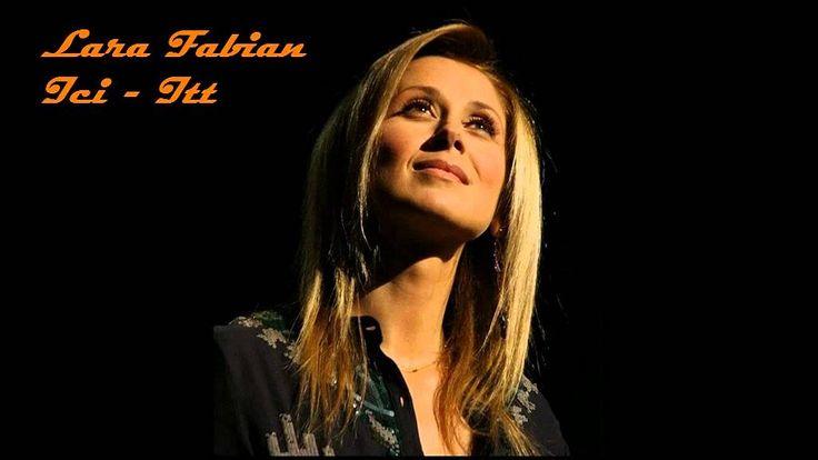 Lara Fabian - Ici - Itt (magyar fordítással)
