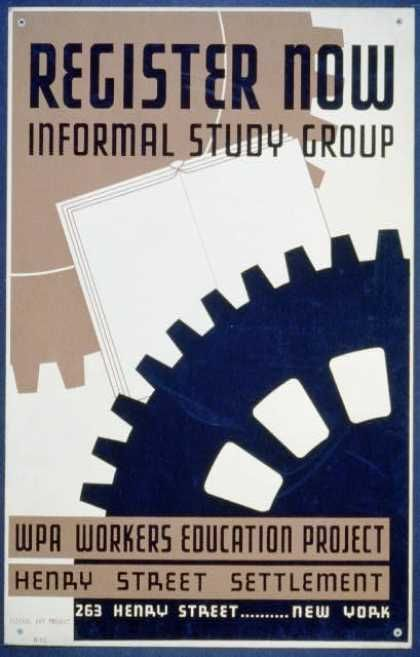 Register now – informal study group – WPA Workers Education Project, Henry Street Settlement. (1936)