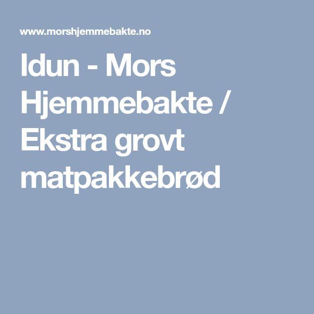 Idun - Mors Hjemmebakte / Ekstra grovt matpakkebrød