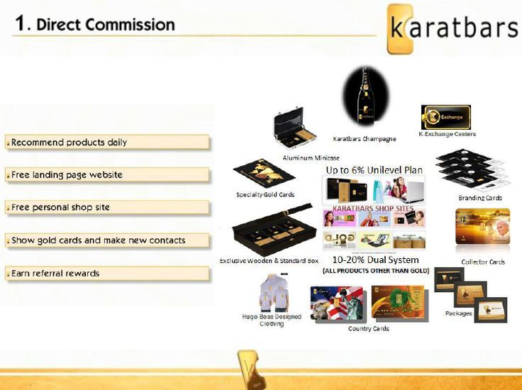 Direct commissions on your Gold Karatbars MC credit card. Learn more on :  http://karatbarsbusinessowners.com
