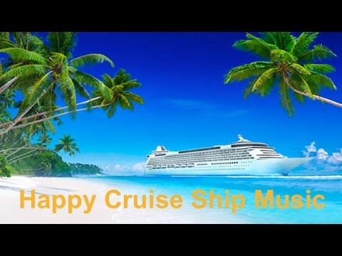 Best cruise ship & carnival cruise ships happy music Caribbean style relaxing summer music video - YouTube