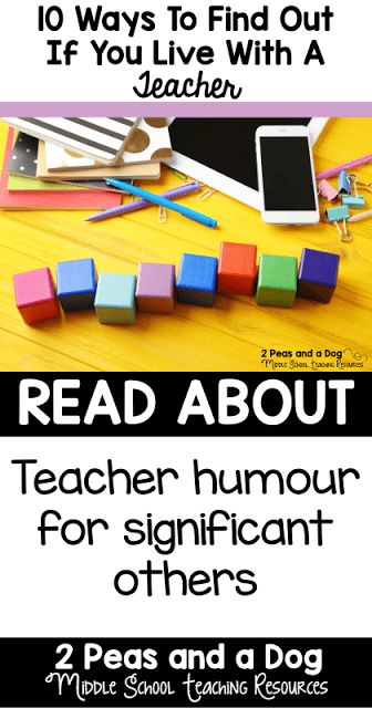 Teacher Humour - 10 Ways to Find Out if You Live With a Teacher. Suspect a loved one might be a teacher? Review our 10 point check list from the 2 Peas and a Dog blog. #teacherhumor #teacherlife
