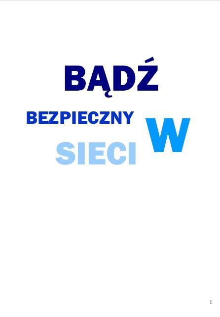 "This is a special edition of our school newspaper that takes part in a competition ""Bądź bezpieczny w sieci"". I decided to add it here to know your opinion. I hope that you will  tell me that's OK  But I'll be grateful for constructive criticism as well.  This edition presents very important questions – How to be safe in the Internet? Our editors wrote articles about safety in the cyberspace."
