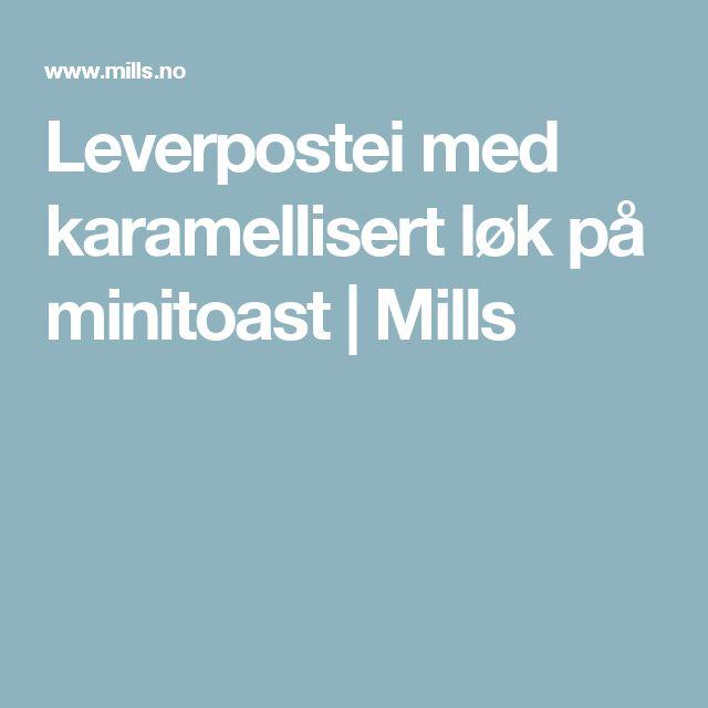 Leverpostei med karamellisert løk på minitoast | Mills