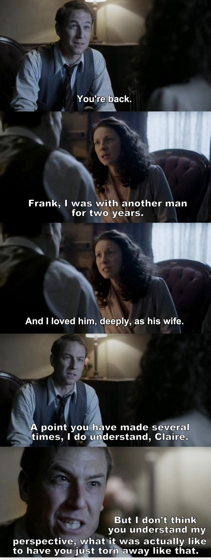"""I was with another man for two years. I loved him, deeply, as his wife"" - Claire and Frank #Outlander"