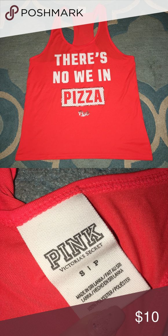 Victoria Secret PINK tank pizza Victoria Secret PINK tank top. Gym apparel. Good condition. There's no We in pizza. Bright orange PINK Victoria's Secret Tops Tank Tops
