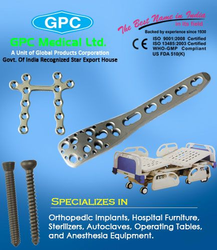 GPC Medical Ltd. - India's No. 1 and most trusted manufacturer, supplier & exporter of superior quality orthopedic implants, hospital and medical equipment. Know more... http://gpcmedicalequipment.wordpress.com/2014/05/19/gpc-best-hospital-medical-supplies-company/