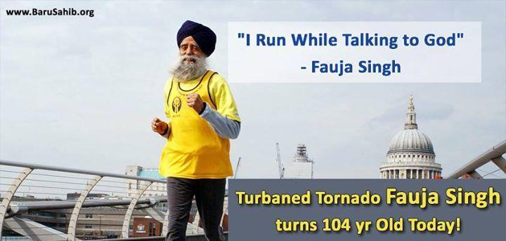 Turbaned Tornado- Fauja Singh turns 104 yr Old Today!