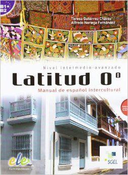 Latitud 0° (SGEL). Permite familiarizarse con el léxico y acentos de diferentes variedades del español *