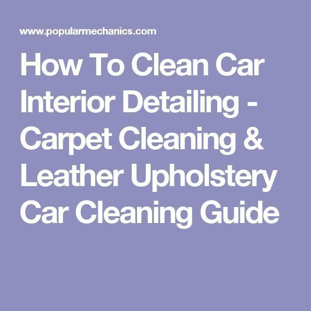 How To Clean Car Interior Detailing - Carpet Cleaning & Leather Upholstery C... ...
