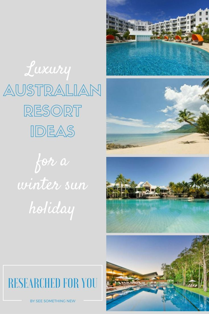 Luxury Australian Resorts for a winter sun holiday | See Something New