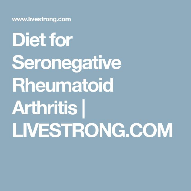 Diet for Seronegative Rheumatoid Arthritis | LIVESTRONG.COM