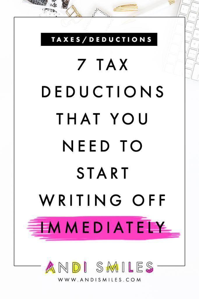 7 Tax Deductions That You Need To Start Writing Off Small