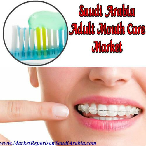 Adult #MouthCare in #SaudiArabia