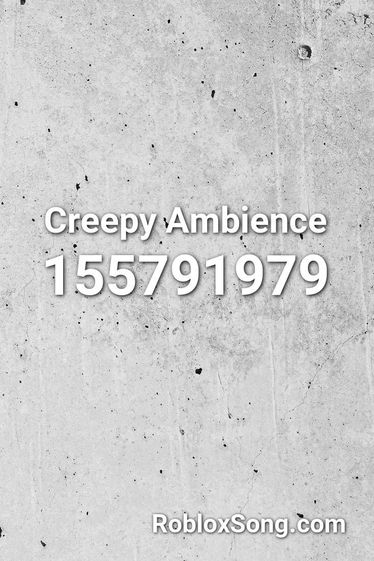 Creepy Ambience Roblox Id Roblox Music Codes In 2020 With
