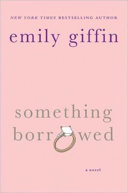 Something Borrowed  Great book!