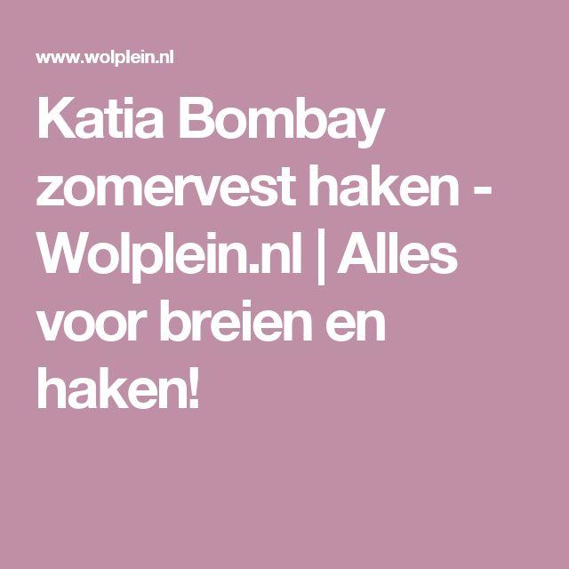Katia Bombay zomervest haken - Wolplein.nl  | Alles voor breien en haken!