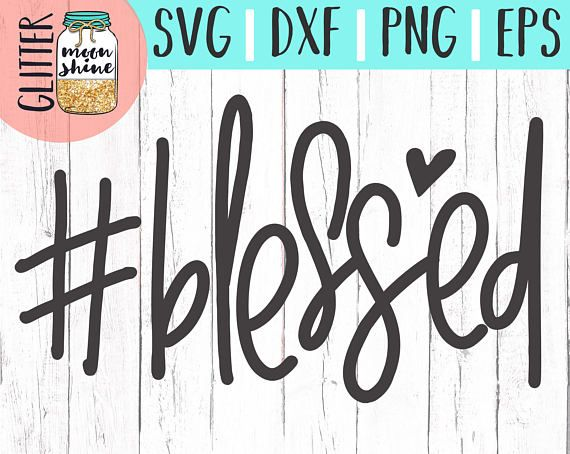 Blessed svg, .eps, dxf png Files and Designs for Silhouette Cameo and Cricut Explore Air Cutting Machines. Commercial Use License Included! ---- Cute SVG, Funny SVG, DIY, SVG Quote, SVG Sayings, Girl Designs, Pretty SVG, Mom Life, Boy Mom, Girl Mom, Mama Bear, Mothers Day, Christian SVG, Jesus SVG, Bible Quote, Bible Scripture, SVG Design, SVG File, Mug Design, Shirt Design, Cutting Designs, Cutting File, Cricut Air, Small Businesses