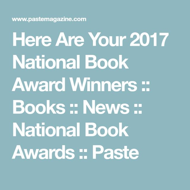 Here Are Your 2017 National Book Award Winners :: Books :: News :: National Book Awards :: Paste