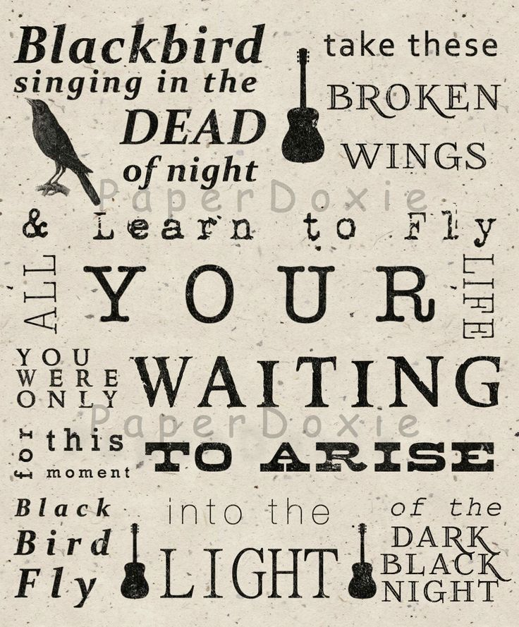 Blackbird Singing in the Dead of Night,  Blackbird Print,  Beatles Song Lyrics, Subway Art, Beatles Art, Home Decor by PaperDoxie on Etsy https://www.etsy.com/listing/186375891/blackbird-singing-in-the-dead-of-night