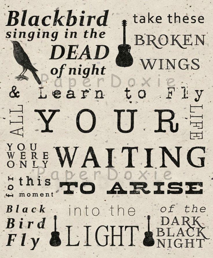 Blackbird Singing in the Dead of Night,  Blackbird Print,  Beatles Song Lyrics, Subway Art, Beatles Art, Home Decor by PaperDoxie on Etsy https://www.etsy.com/listing/186375891/blackbird-singing-in-the-dead-of-night