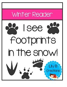 This is a cute little reader to add to your winter activities. It is 10 pages long and made in black and white. It is also a great reference book for the children to use if they see an animal print in the snow. The sentences used in the book are: I see dog prints in the snow.