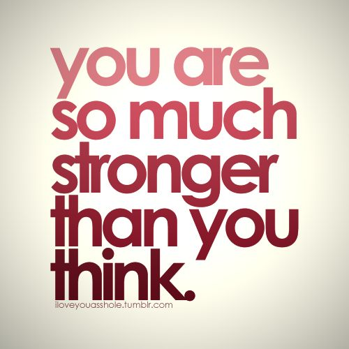 Stronger than you think.