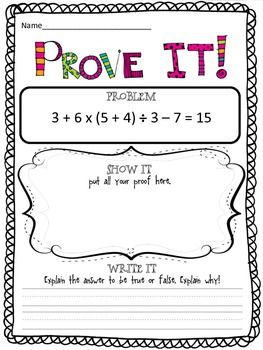 This is 5th grade math but I love the idea... Prove it, Show it, and then write about it! All Common Core!!