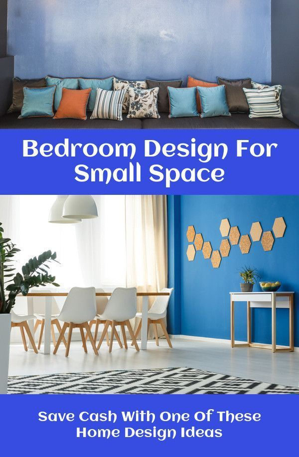 Bedroom Design For Small Space Imagine Your House Will Never Be