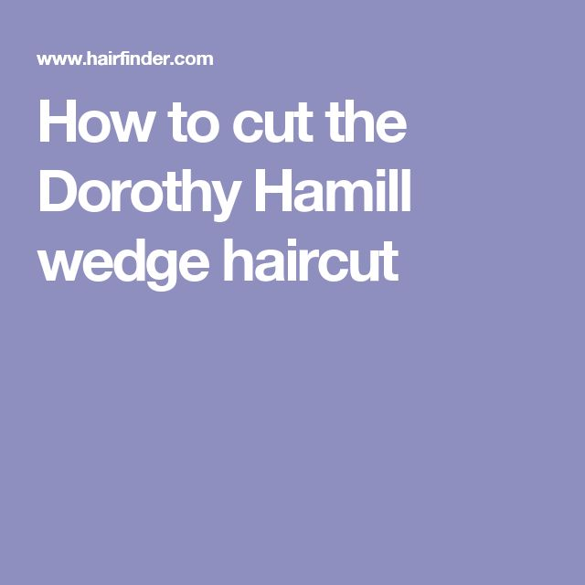 How To Cut The Dorothy Hamill Wedge Haircut Dorthy