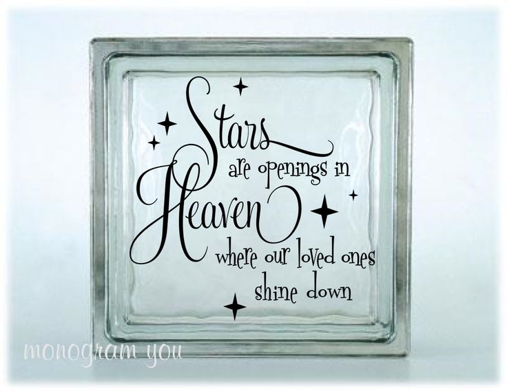 Glass Block Vinyl Decal 'Stars are openings in Heaven where our loved ones shine down' (017) by MonogramYou on Etsy https://www.etsy.com/ca/listing/176242669/glass-block-vinyl-decal-stars-are