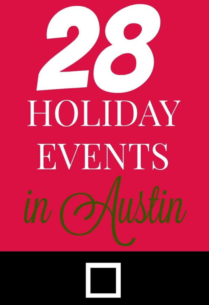 28 Holiday Events in Austin, TX