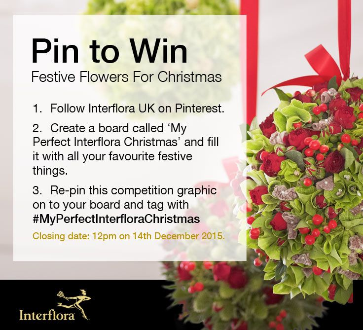 Re-pin this competition graphic on to your board and tag with #MyPerfectInterfloraChristmas for your chance to win £500 worth Floral Christmas Decorations for your home this Christmas.  Remember to Follow Interflora - the Flower Experts and fill your board with everything that illustrates what Christmas means to you.  Good Luck! Ends 14/12/15