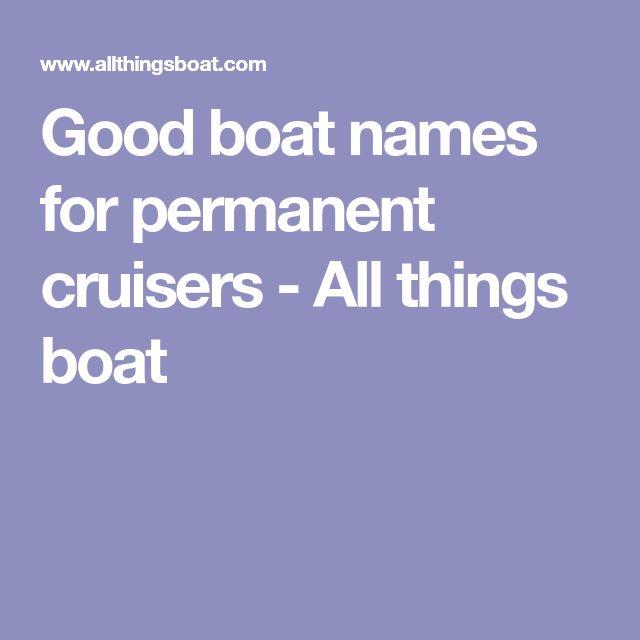 Die Besten 25 Good Boat Names Ideen Auf Pinterest