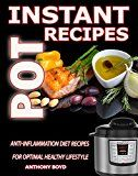 Free Kindle Book -   Instant Pot Recipes CookBook: Anti-Inflammation Diet Recipes For Optimal Healthy Lifestyle(Instant Pot Cookbook, Anti Inflammatory Diet, Clean Eating, Pressure cooker cookbook,low carb diet)