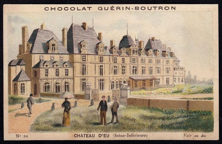 """Château d'Eu   Chocolate Guerin-Boutron """"Chateaux"""" (series of 72 issued around 1900) #10 Chateau d'Eu (Seine-Inferieure)"""