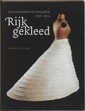 Rijk gekleed: van doopjurk tot baljapon 1750-1914, Annemarie den Dekker, 2005. Amsterdam Museum. #amsterdammuseum #modemuze #boek #books