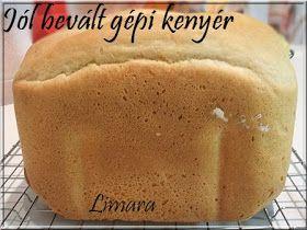 Limara péksége: Kenyérsütés gépben - jól bevált fehérkenyerem