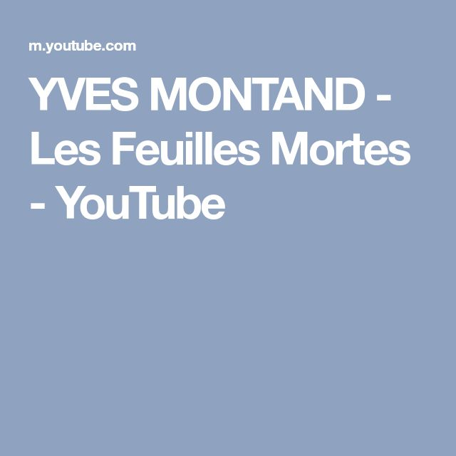 YVES MONTAND - Les Feuilles Mortes - YouTube