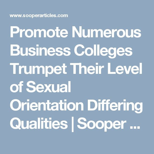 Promote Numerous Business Colleges Trumpet Their Level of Sexual Orientation Differing Qualities | Sooper Articles