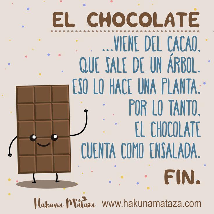 El chocolate es ensalada. Fin www.hakunamataza.com #Chocolate #Sonrie #Regalos #HakunaMataza